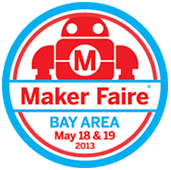 Maker Faire Bay Area, San Mateo County Event Center, May 18 &19, 2013